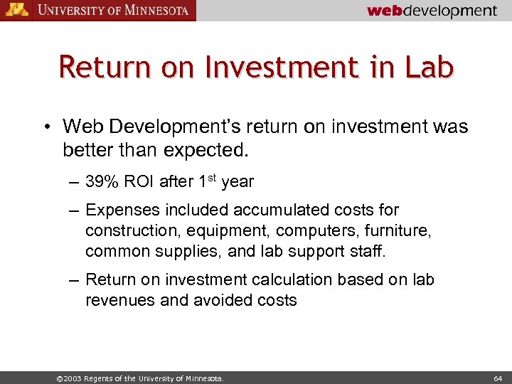 Return on Investment in Lab • Web Development's return on investment was better than