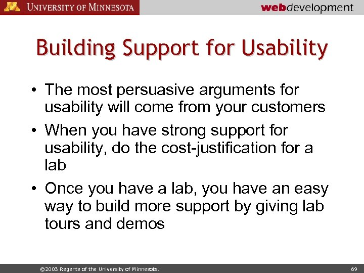 Building Support for Usability • The most persuasive arguments for usability will come from