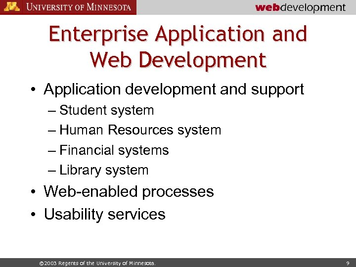 Enterprise Application and Web Development • Application development and support – Student system –