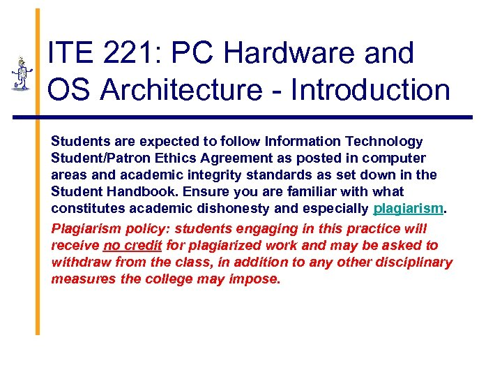 ITE 221: PC Hardware and OS Architecture - Introduction Students are expected to follow