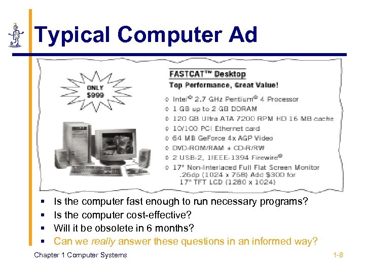 Typical Computer Ad § § Is the computer fast enough to run necessary programs?