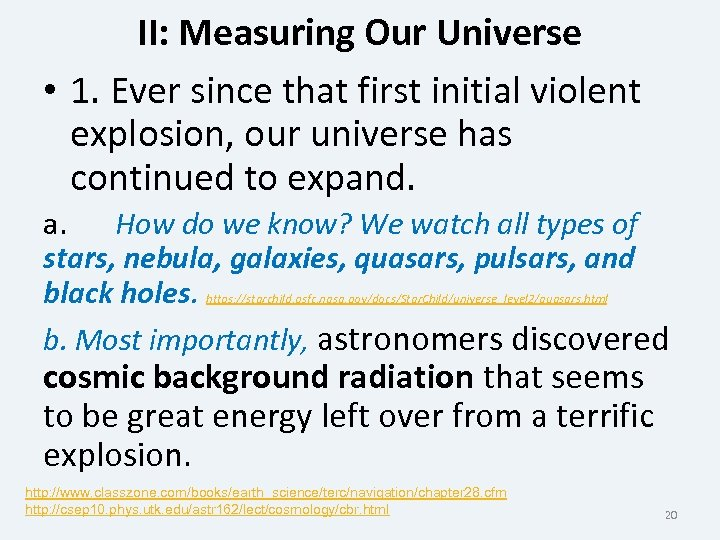 II: Measuring Our Universe • 1. Ever since that first initial violent explosion, our