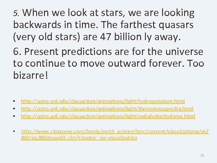 5. When we look at stars, we are looking backwards in time. The farthest
