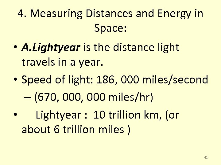 4. Measuring Distances and Energy in Space: • A. Lightyear is the distance light