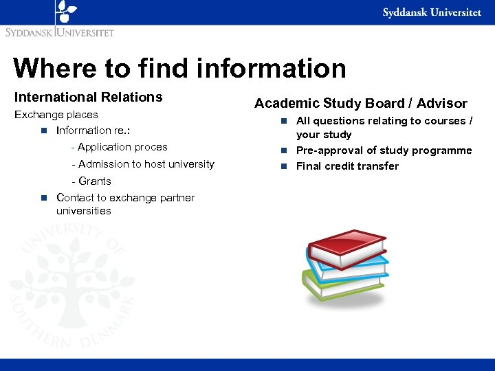 Where to find information International Relations Exchange places n Information re. : - Application
