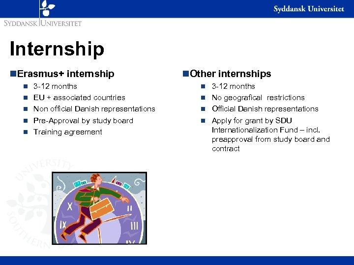 Internship n. Erasmus+ internship n n n 3 -12 months EU + associated countries