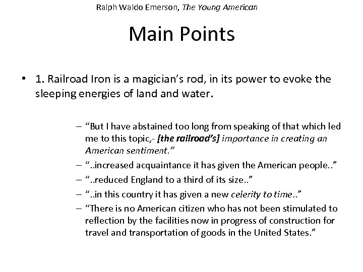 Ralph Waldo Emerson, The Young American Main Points • 1. Railroad Iron is a