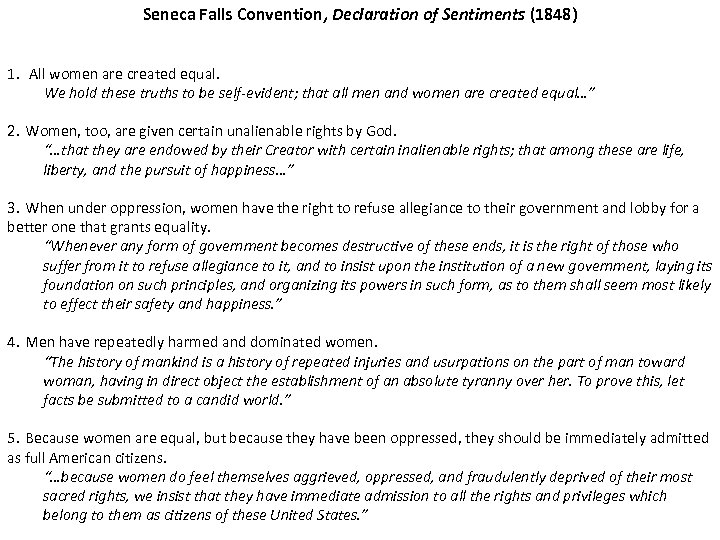 Seneca Falls Convention, Declaration of Sentiments (1848) 1. All women are created equal. We