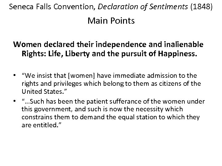 Seneca Falls Convention, Declaration of Sentiments (1848) Main Points Women declared their independence and