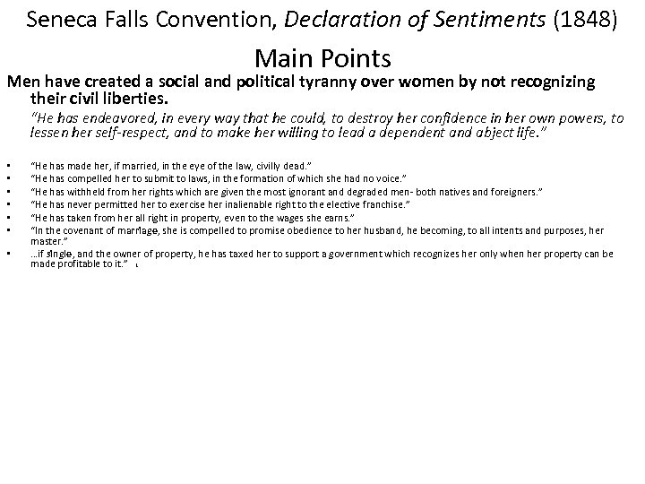 Seneca Falls Convention, Declaration of Sentiments (1848) Main Points Men have created a social