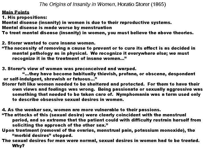 The Origins of Insanity in Women, Horatio Storer (1865) Main Points 1. His propositions:
