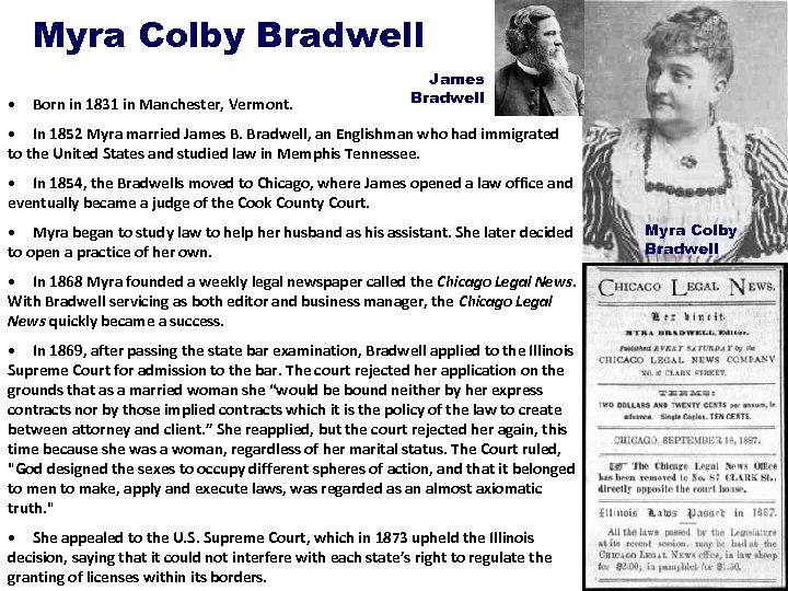 Myra Colby Bradwell • Born in 1831 in Manchester, Vermont. James Bradwell • In