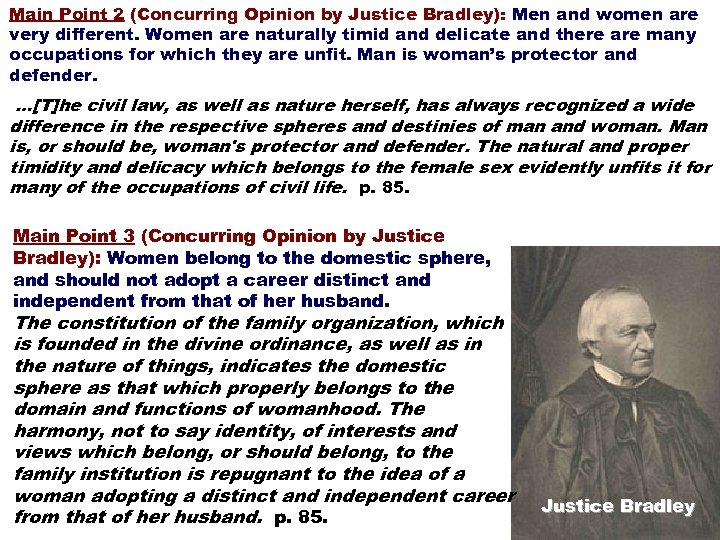 Main Point 2 (Concurring Opinion by Justice Bradley): Men and women are very different.