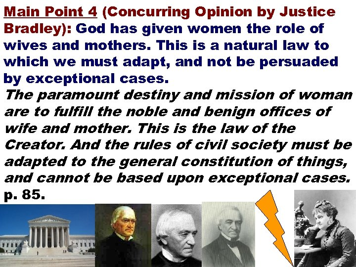 Main Point 4 (Concurring Opinion by Justice Bradley): God has given women the