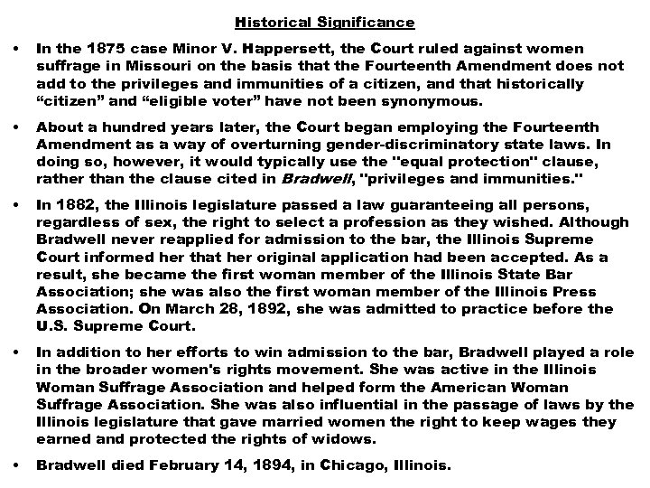 Historical Significance • In the 1875 case Minor V. Happersett, the Court ruled against