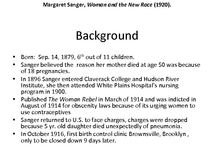 Margaret Sanger, Woman and the New Race (1920). Background • Born: Sep. 14, 1879,