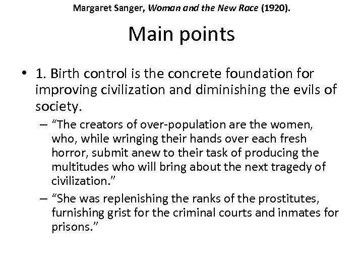 Margaret Sanger, Woman and the New Race (1920). Main points • 1. Birth control
