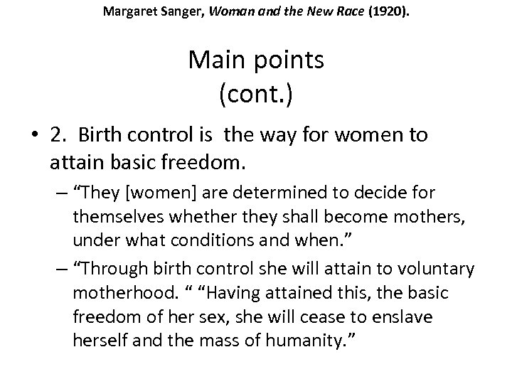 Margaret Sanger, Woman and the New Race (1920). Main points (cont. ) • 2.