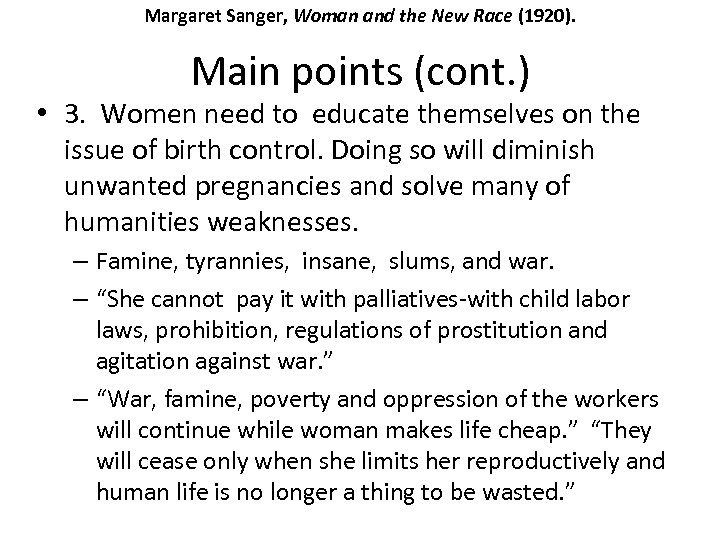 Margaret Sanger, Woman and the New Race (1920). Main points (cont. ) • 3.
