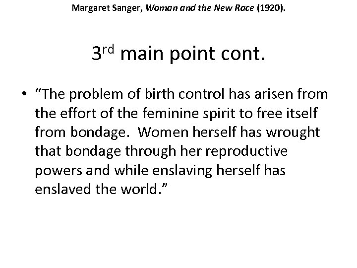 Margaret Sanger, Woman and the New Race (1920). rd main point cont. 3 •