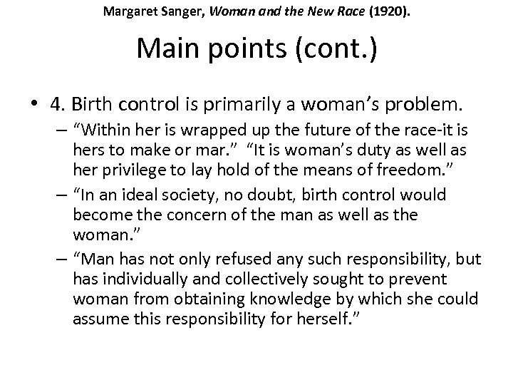 Margaret Sanger, Woman and the New Race (1920). Main points (cont. ) • 4.