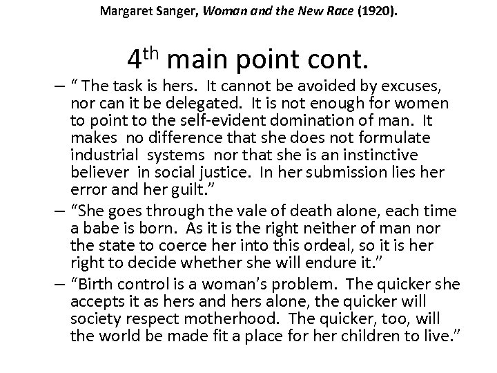 Margaret Sanger, Woman and the New Race (1920). 4 th main point cont. –
