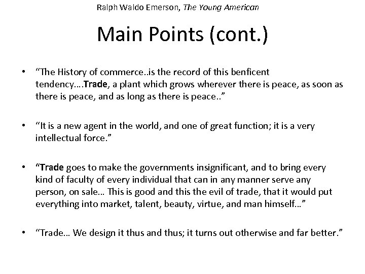 "Ralph Waldo Emerson, The Young American Main Points (cont. ) • ""The History of"