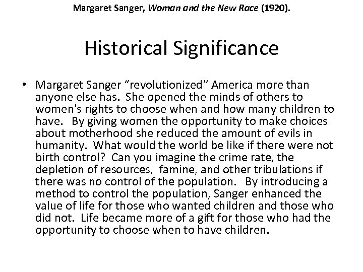 "Margaret Sanger, Woman and the New Race (1920). Historical Significance • Margaret Sanger ""revolutionized"""