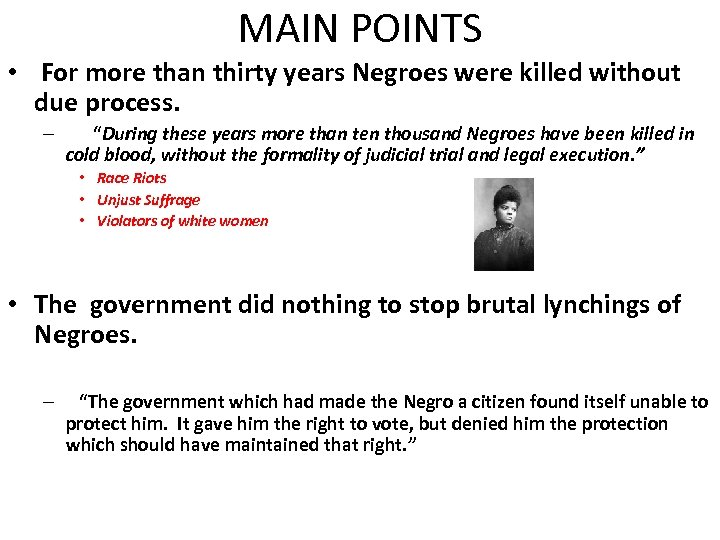 MAIN POINTS • For more than thirty years Negroes were killed without due process.