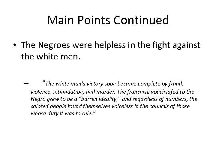 Main Points Continued • The Negroes were helpless in the fight against the white