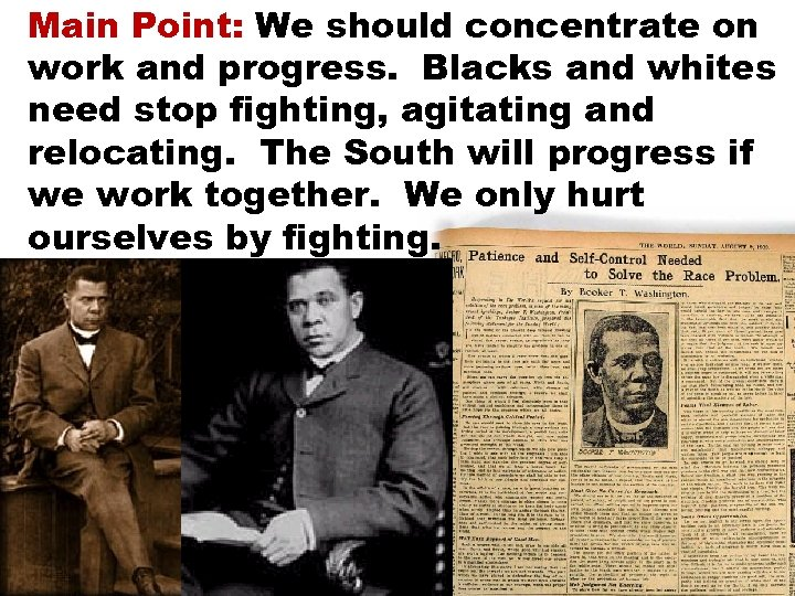 Main Point: We should concentrate on work and progress. Blacks and whites need stop