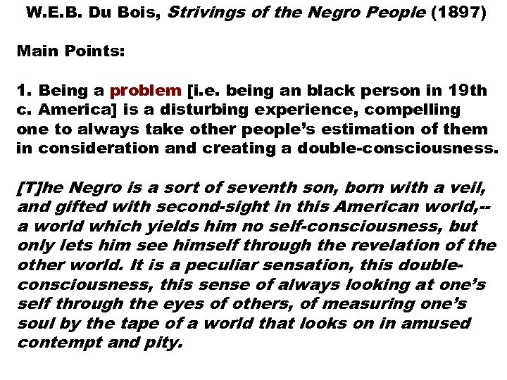 W. E. B. Du Bois, Strivings of the Negro People (1897) Main Points: 1.