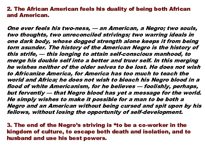 2. The African American feels his duality of being both African and American. One