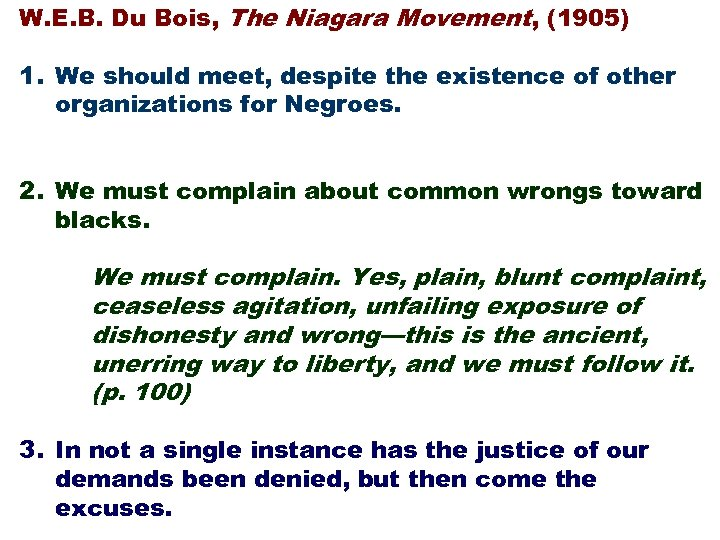 W. E. B. Du Bois, The Niagara Movement, (1905) 1. We should meet, despite