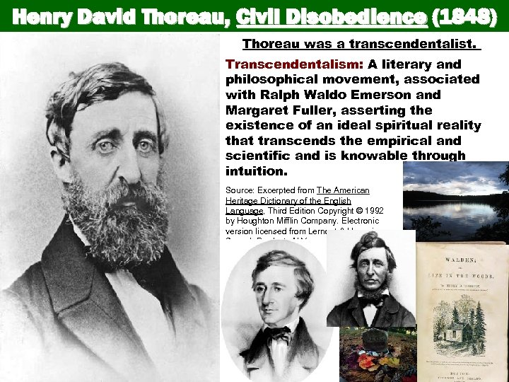 Henry David Thoreau, Civil Disobedience (1848) Thoreau was a transcendentalist. Transcendentalism: A literary and