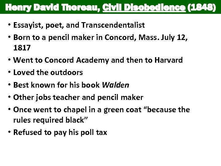 Henry David Thoreau, Civil Disobedience (1848) • Essayist, poet, and Transcendentalist • Born to