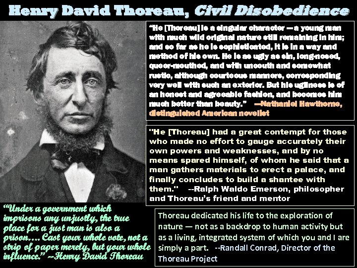 "Henry David Thoreau, Civil Disobedience ""He [Thoreau] is a singular character — a young"