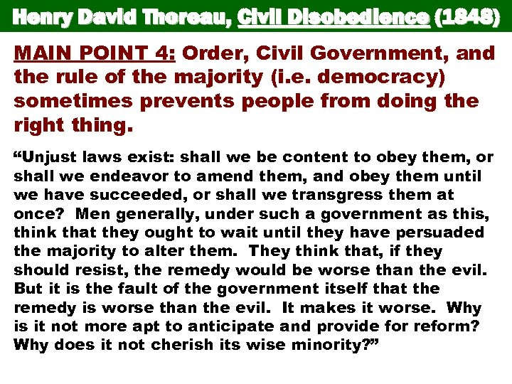 Henry David Thoreau, Civil Disobedience (1848) MAIN POINT 4: Order, Civil Government, and the