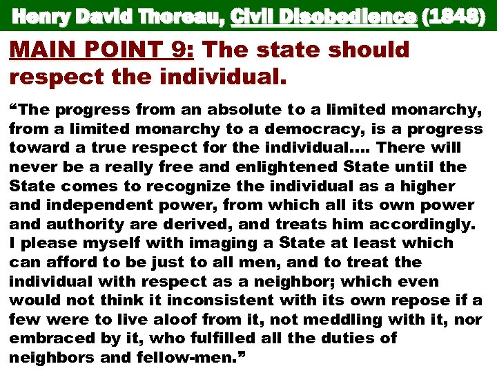 Henry David Thoreau, Civil Disobedience (1848) MAIN POINT 9: The state should respect the