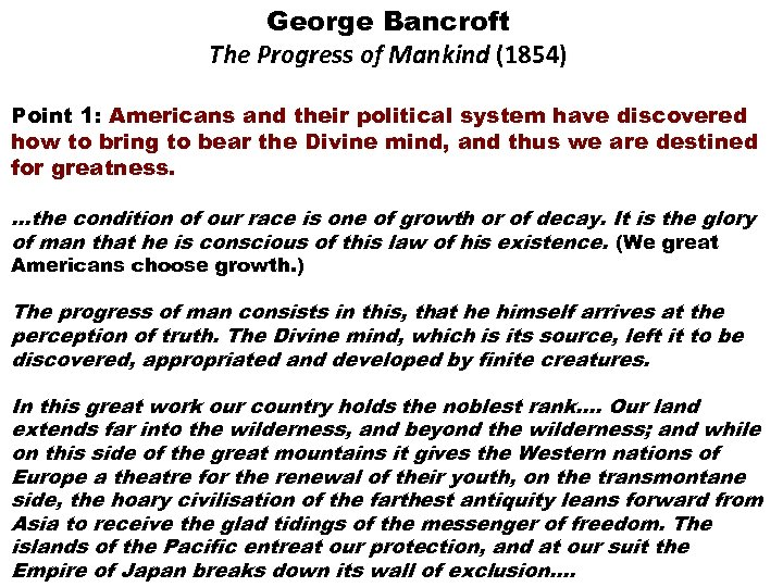 George Bancroft The Progress of Mankind (1854) Point 1: Americans and their political system
