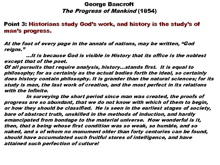 George Bancroft The Progress of Mankind (1854) Point 3: Historians study God's work, and