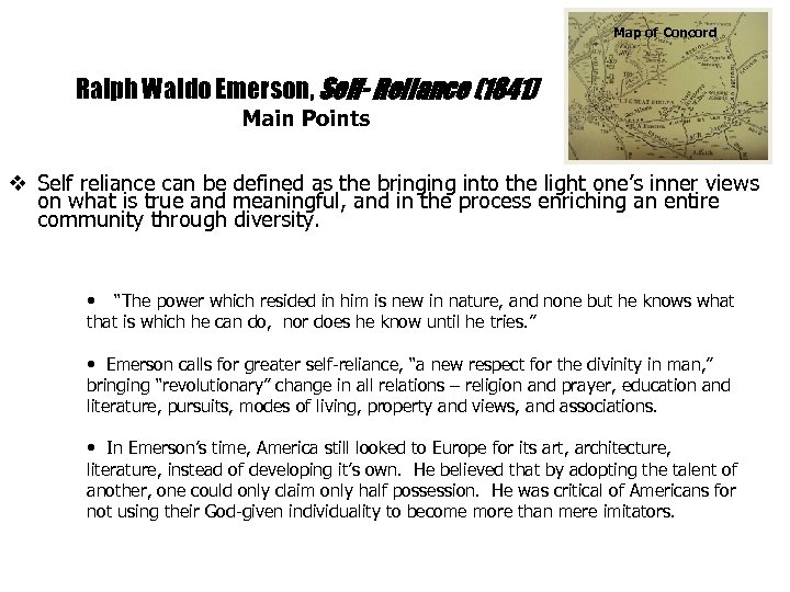Map of Concord Ralph Waldo Emerson, Self- Reliance (1841) Main Points v Self reliance