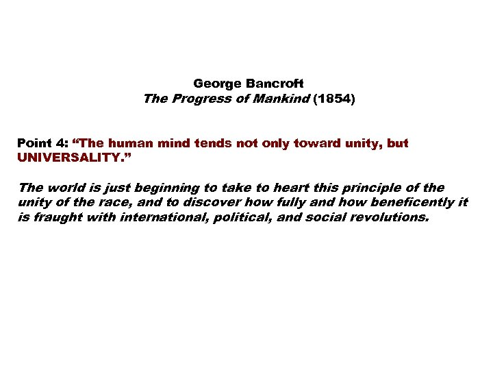 "George Bancroft The Progress of Mankind (1854) Point 4: ""The human mind tends not"