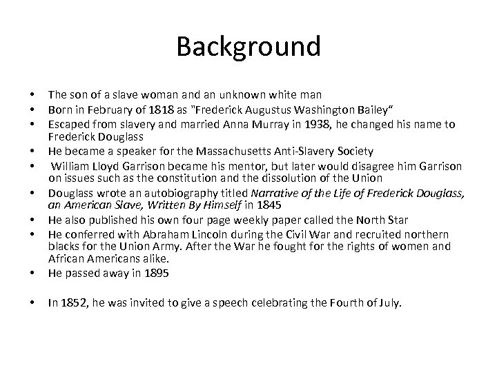Background • The son of a slave woman and an unknown white man Born