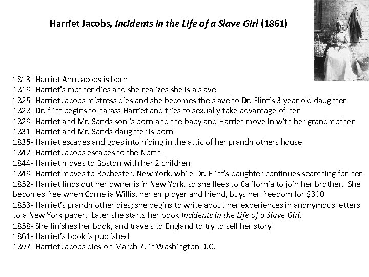 Harriet Jacobs, Incidents in the Life of a Slave Girl (1861) 1813 -