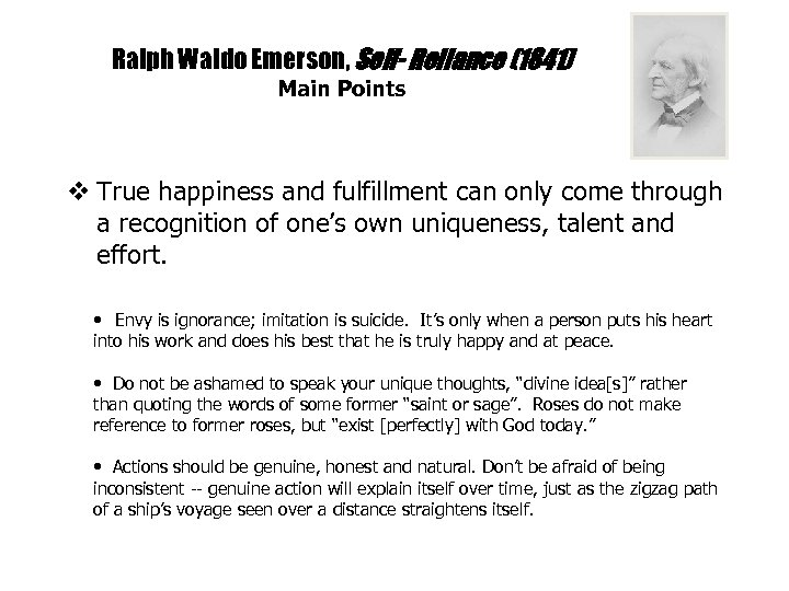 Ralph Waldo Emerson, Self- Reliance (1841) Main Points v True happiness and fulfillment can