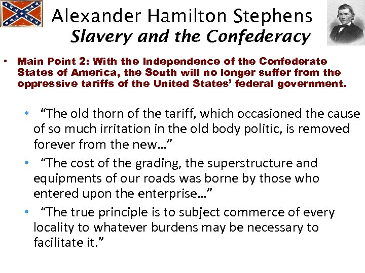 Alexander Hamilton Stephens Slavery and the Confederacy • Main Point 2: With the Independence