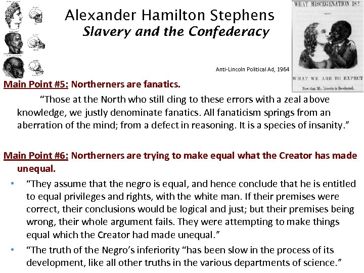 Alexander Hamilton Stephens Slavery and the Confederacy Anti-Lincoln Political Ad, 1964 Main Point #5: