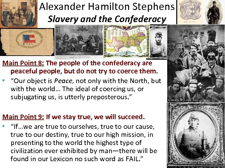 Alexander Hamilton Stephens Slavery and the Confederacy Main Point 8: The people of the