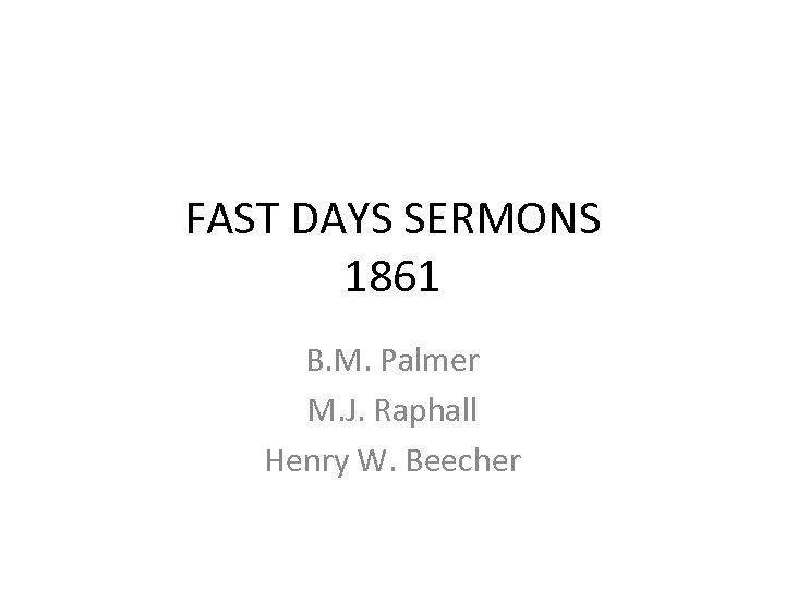 FAST DAYS SERMONS 1861 B. M. Palmer M. J. Raphall Henry W. Beecher